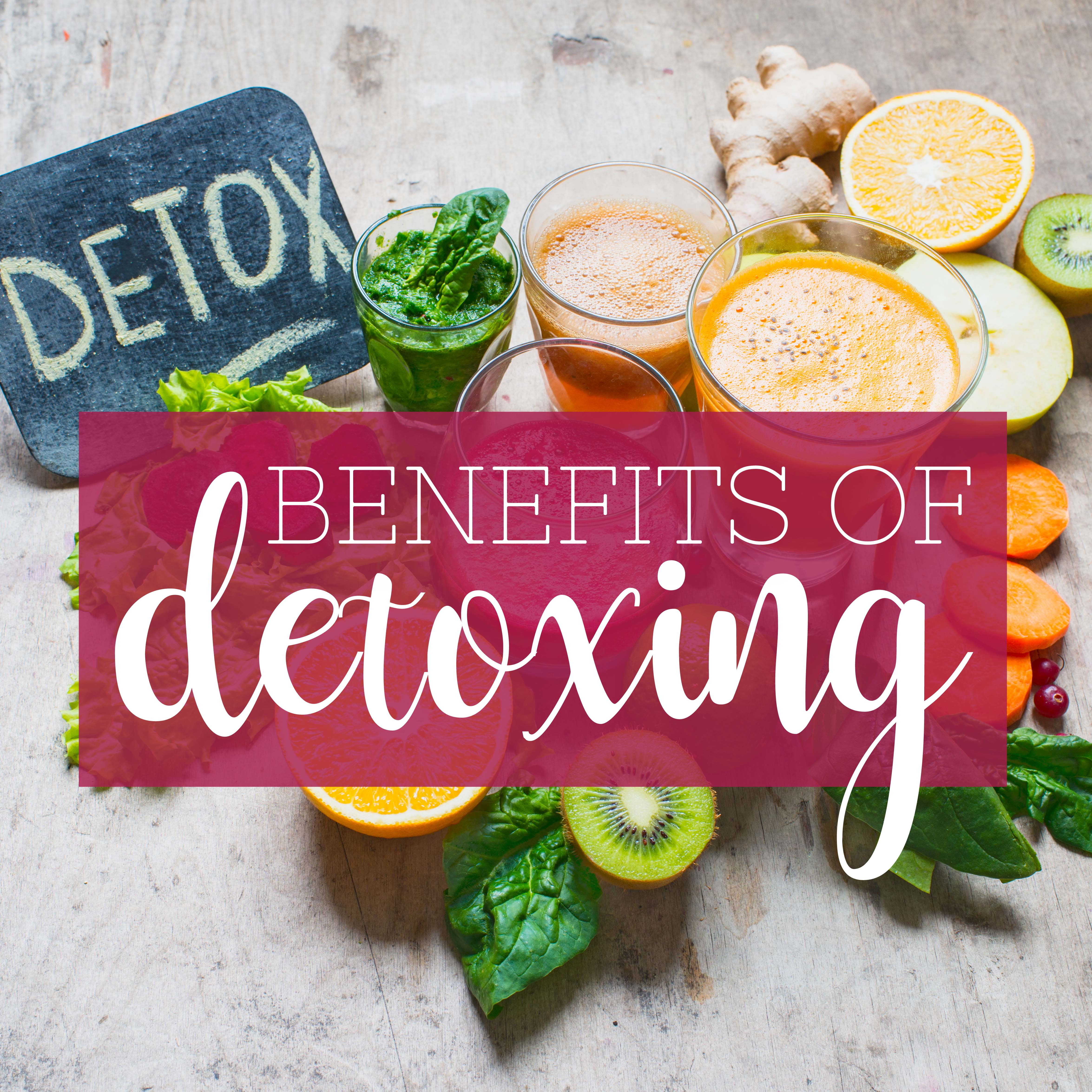 The Benefits of Detoxes