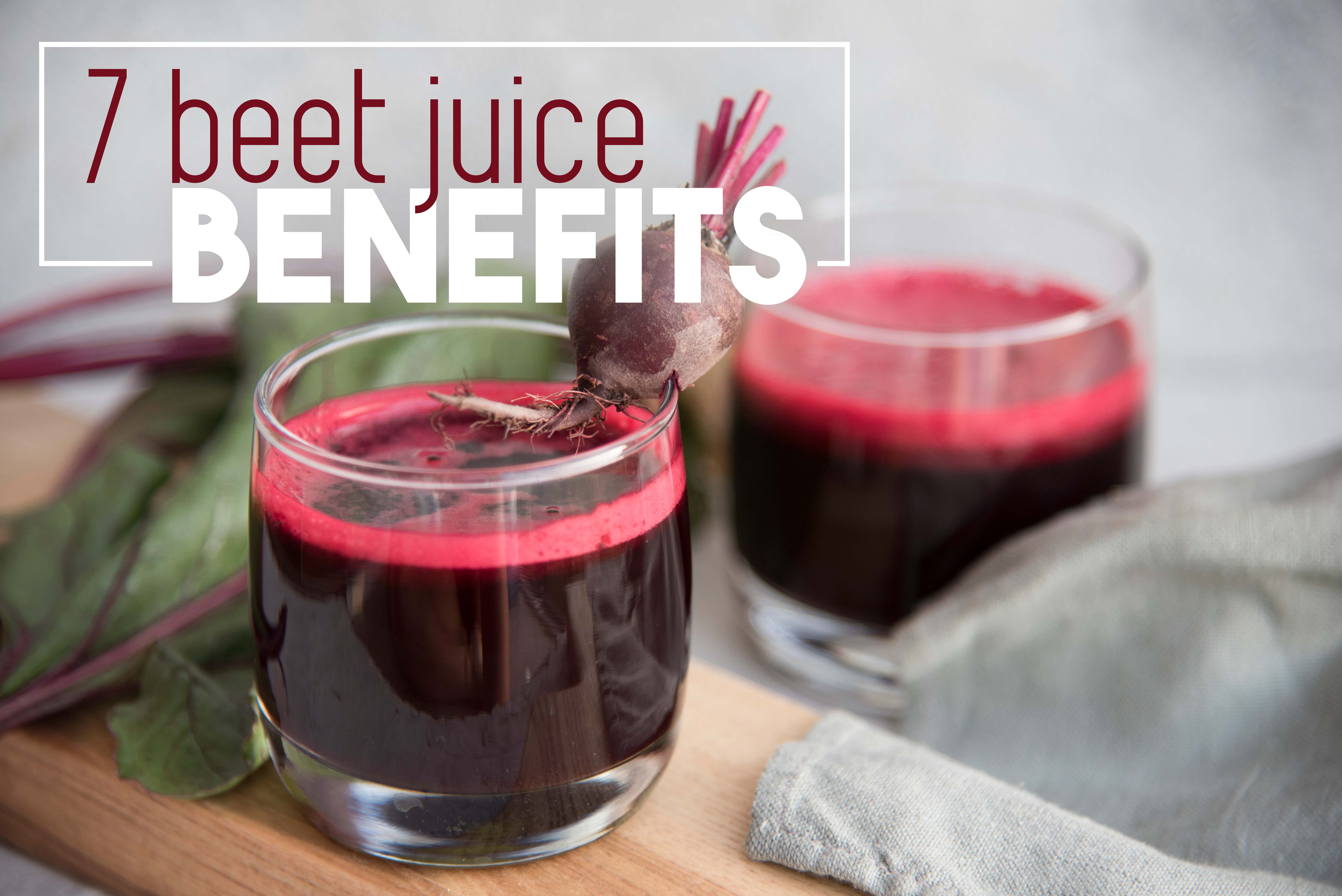 7 Beet Juice Benefits