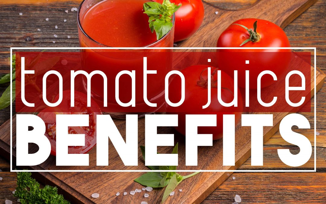 The Benefits of Tomato Juice