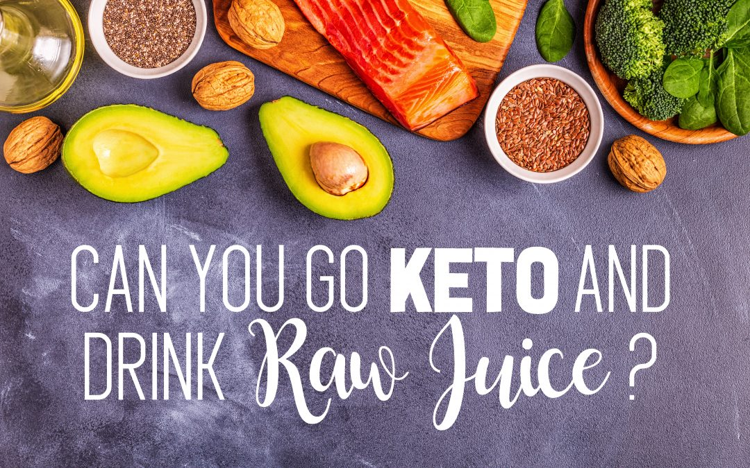 Can You Go Keto and Drink Raw Juice?