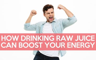How Drinking Raw Juice Can Boost Your Energy