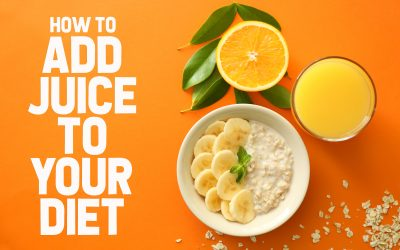 How to Add Juice to Your Diet